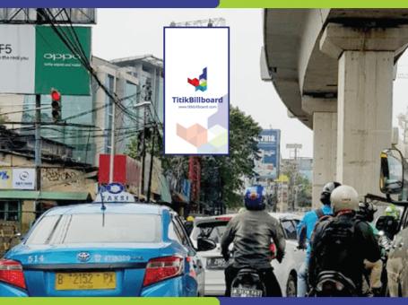 Sewa Billboard Jakarta Selatan Jl. Raya Fatmawati – Samping Richeese Factory