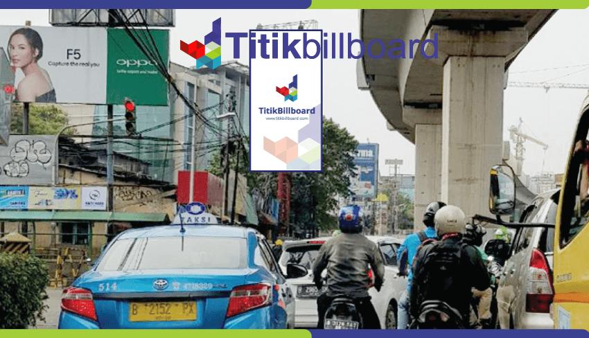 Sewa Billboard Jakarta Selatan Jl. Raya Fatmawati - Samping Richeese Factory